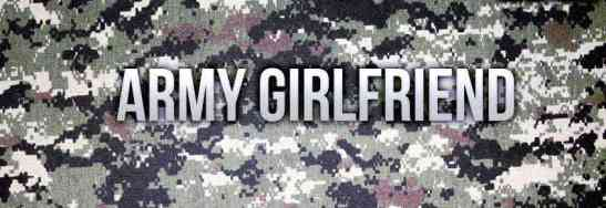 Are you an Army girlfriend? Don't miss this..